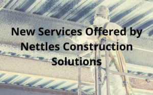 New Products Offered By Nettles Construction Solutions